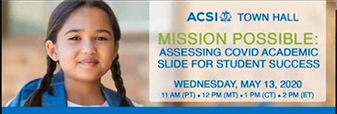Mission Possible:  Assessing COVID Academic Slide for Student Success Webinar