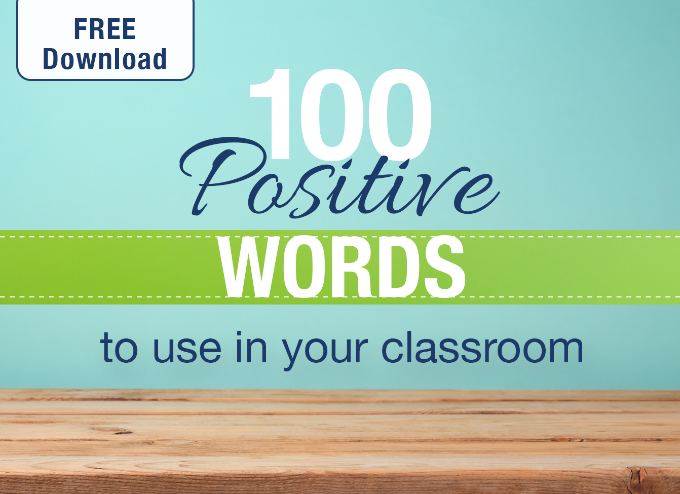 100 Positive Words to Use In Your Classroom Free Download