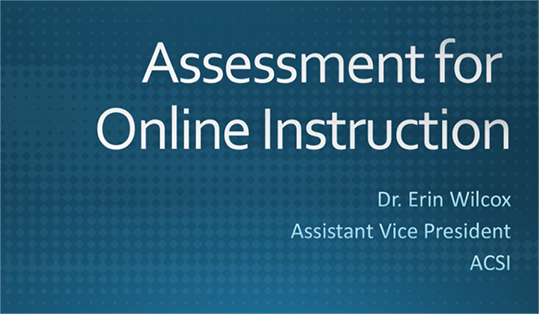 Assessment for Onine Instruction Webinar
