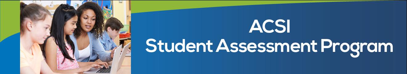 ACSI Student Assessment Program