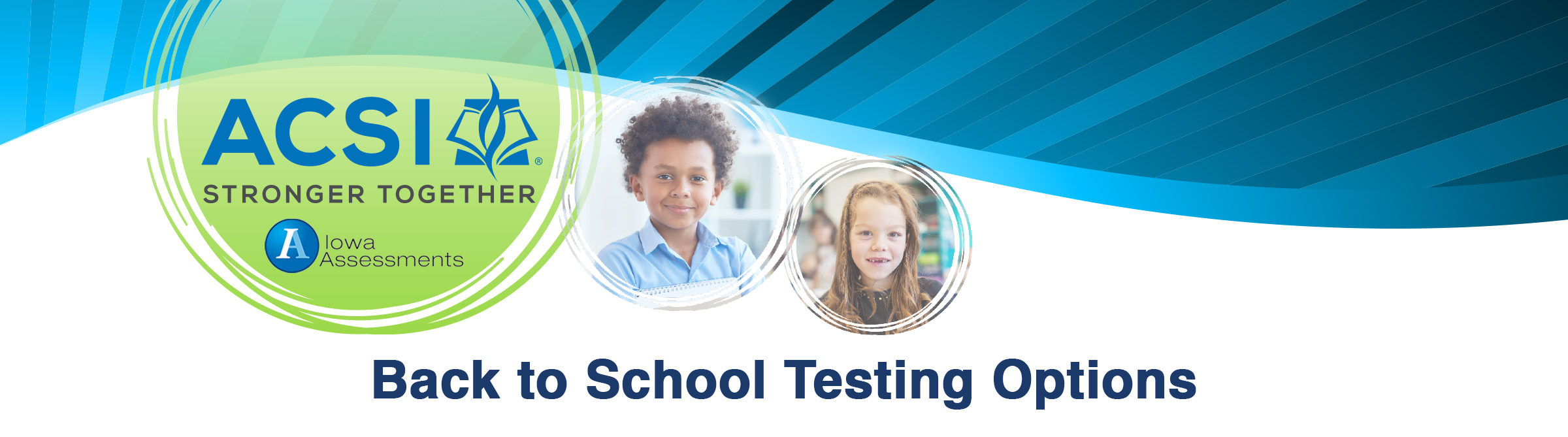 ACSI Student Assessment Program Back to School Iowa Assessment Testing Options