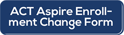 ACT Aspire Enrollment Change Form