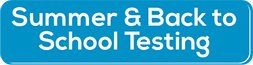 Summer and Back to School Testing