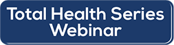 Total Health Series Webinar