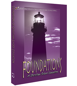 Foundations of Christian School Education