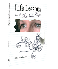 Life Lessons through <br>a Teacher's Eyes
