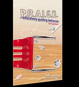 PRAISE—Effectively Guiding Behavior