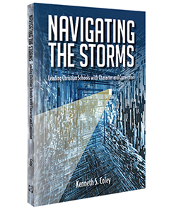 Navigating the Storms: Leading Christian Schools with Character and Conviction