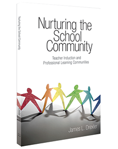 Nurturing the School Community: Teacher Induction and Professional Learning Communities