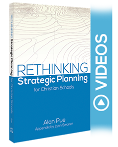 Rethinking Strategic Planning for CHristian Schools - Video Series