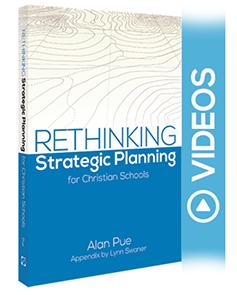 Rethinking Strategic Planning for Christian Schools - Video Series