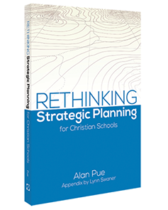 Rethinking Strategic Planning for CHristian Schools