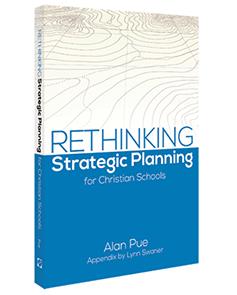 Rethinking Strategic Planning for CHristian Schools